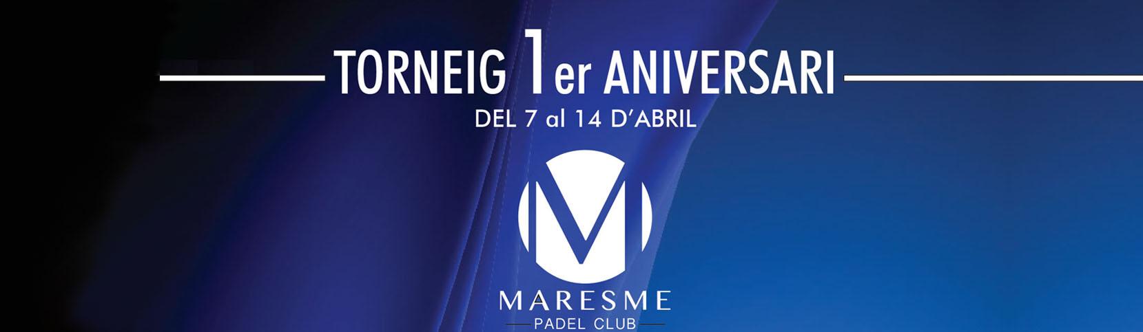 Torneig primer aniversari Maresme Padel Club
